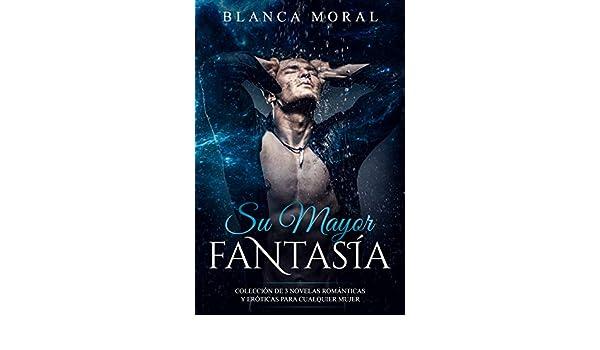 Su Mayor Fantasía: Colección de 3 Novelas Románticas y ...