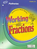 Working with Fractions : Elementary Math Series Grades 3-4 Teacher Assistance Package, , 0886853540