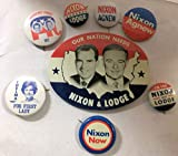 """PRESIDENT RICHARD M NIXON (8 different) Campaign items. 8 Buttons including, a rare 1960 oval pin (3"""" x 2 1/2"""") for NIXON and LODGE, a THELMA 'PAT' FOR FIRST LADY button, an EXPERIENCE COUNTS 1972 NIXON-AGNEW picture button,a 1960 NIXON LODGE button, a NI"""