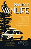 img - for Project VanLife: An Epic Journey of Discovery and Perseverance Through the Eyes of Young Entrepreneurs book / textbook / text book
