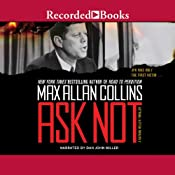 Ask Not | Max Allan Collins