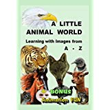 A Little Animal World - Learning with Images from A - Z