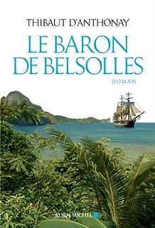 Le baron de Belsolles, Anthonay, Thibaut d'