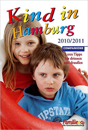 Kind in Hamburg 2010/2011: 1.000 Tipps für drinnen und draußen