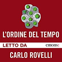 L'ordine del tempo Audiobook by Carlo Rovelli Narrated by Carlo Rovelli