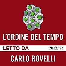 L'ordine del tempo Audiobook by Carlo Rovelli Narrated by Carlo Rovelli