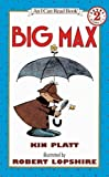 By Kin Platt Big Max (Turtleback School & Library Binding Edition) (I Can Read Book, An: Level 2) [School & Library Binding]