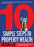 From the bestselling author of Making Money out of Property in South Africa now comes 10 Simple Steps to Property Wealth, which distils, in a nutshell, all the tips and strategies, as well as all the most important and difficult lessons, the author h...