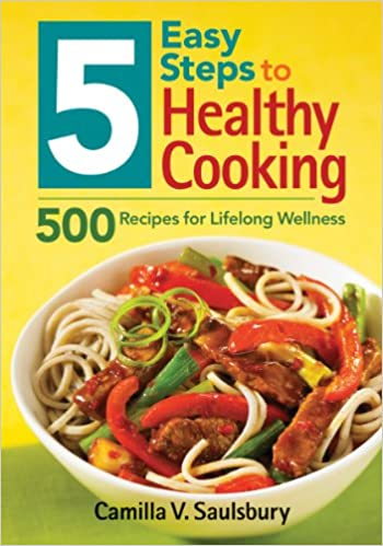 5 Easy Steps to Healthy Cooking: 500 Recipes for Lifelong Wellness: Amazon.es: Camilla Saulsbury: Libros en idiomas extranjeros