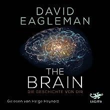 The Brain: Die Geschichte von dir Hörbuch von David Eagleman Gesprochen von: Helge Heynold