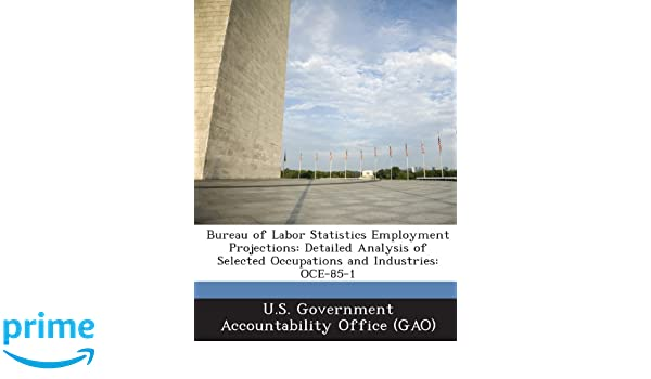 Bureau of labor statistics employment projections detailed
