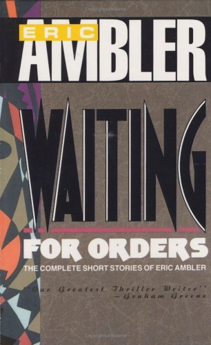 Waiting for Orders by Eric Ambler (1991-02-01)