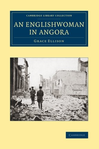 An Englishwoman in Angora (Cambridge Library Collection - Travel, Middle East and Asia Minor)