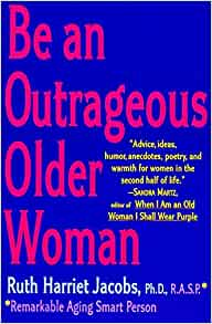 Be An Outrageous Older Woman Ruth H Jacobs border=