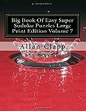 Big Book of Easy Super Sudoku Puzzles Large Print Edition Volume 7, Allan Clapp, 1500179965