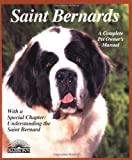 Saint Bernards (Barron's Complete Pet Owner's Manuals (Paperback))