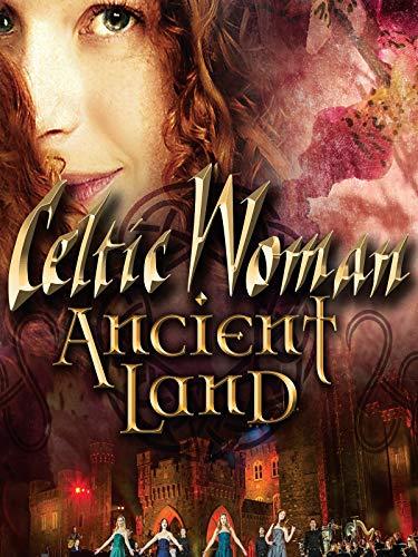 Celtic Woman: Ancient Land (Celtics Music)