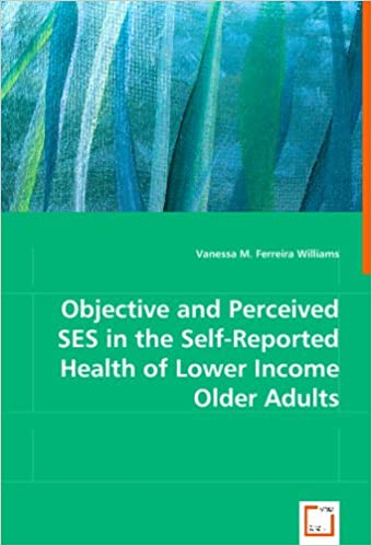 Book Objective and Perceived SES in the Self-Reported Health of Lower Income Older Adults