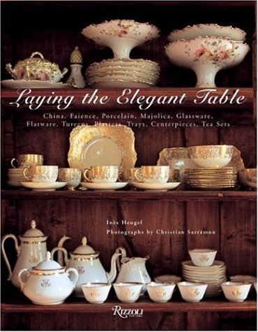 Laying the Elegant Table: China, Faience, Porcelain, Majolica, Glassware, Flatware, Tureens, Platters, Trays, Centerpieces, Tea Sets by Ines Heugel (Majolica Centerpiece)