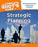 img - for The Complete Idiot's Guide to Strategic Planning (Idiot's Guides) book / textbook / text book
