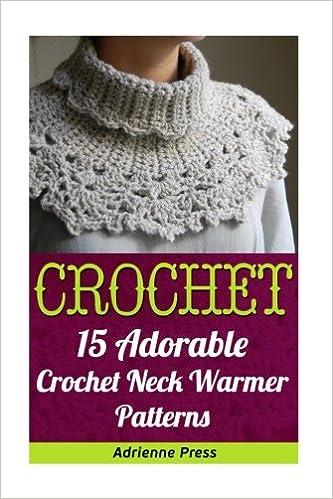 Crochet 15 Adorable Crochet Neck Warmer Patterns Adrienne Press
