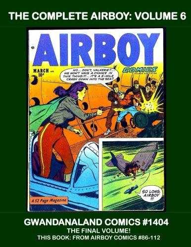 Price comparison product image The Complete Airboy: Volume 6: Gwandanaland Comics #1404 --- The Final Volume!