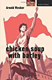 Chicken Soup with Barley (Modern Plays)
