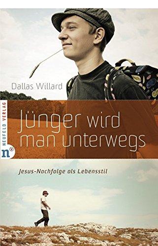 Jünger wird man unterwegs: Jesus-Nachfolge als Lebensstil