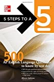 5 Steps to a 5 500 AP English Language Questions to Know by Test Day [5 Steps to a 5 on the Advanced Placement Examinations Series] by Ambrose, Allyson, editor - Evangelist, Thomas A. [McGraw-Hill,2010] [Paperback]