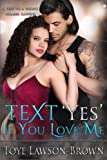 Text 'Yes' If You Love Me