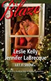 Let It Snow..., Leslie Kelly and Jennifer LaBrecque, 0373797273