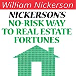 Nickerson's No-Risk Way to Real Estate Fortunes | William Nickerson