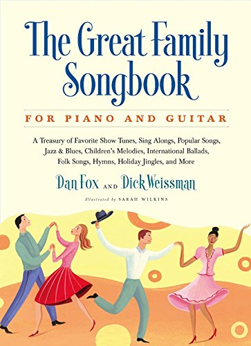 Great Family Songbook: A Treasury of Favorite Show Tunes, Sing Alongs, Popular Songs, Jazz & Blues, Children's Melodies, International Ballads, Folk ... Jingles, and More for Piano and (Sing Along Lyrics)