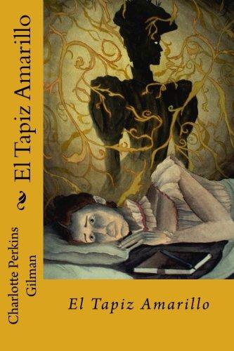 El Tapiz Amarillo (Spanish Edition) [Charlotte Perkins Gilman] (Tapa Blanda)
