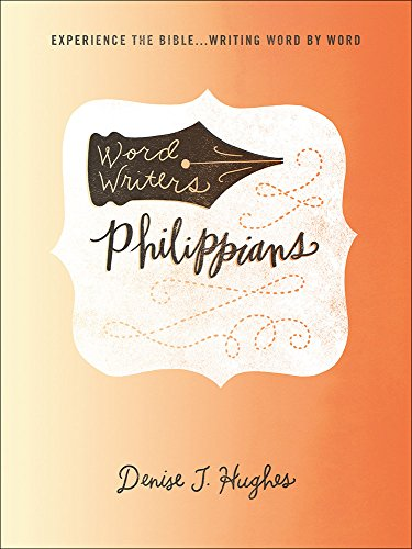 Word Writers™: Philippians: Experience The Bible . . . Writing Word By Word