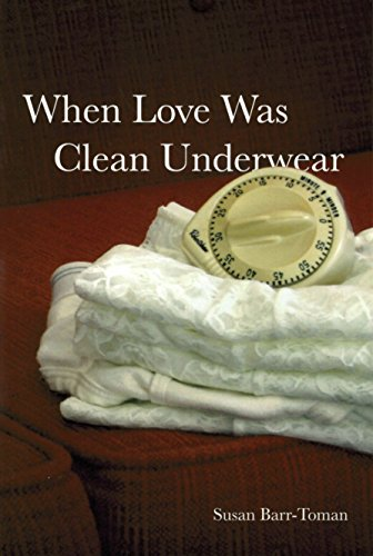 When Love Was Clean Underwear (Many Voices Project Book 117)