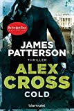 Cold - Alex Cross 17 -: Thriller