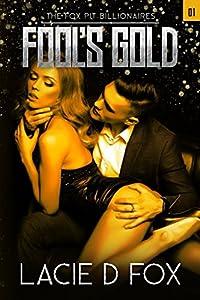 Fool's Gold (The Fox Pit Billionaires)