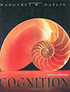 Cognition 6th Edition by Matlin, Margaret W.…