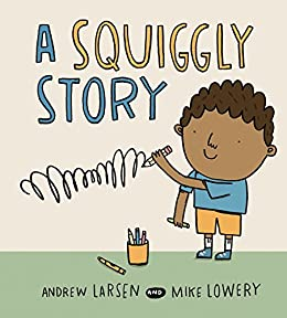 Squiggly Story, A by [Larsen, Andrew]