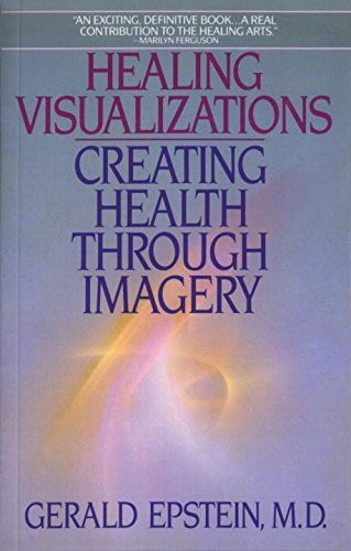 Healing Visualizations: Creating Health Through Imagery by Gerald Epstein (31-Jan-1997) Paperback