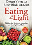 Eating in the Light, Doreen Virtue and Becky Prelitz, 1401945279