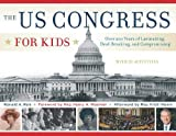 An interactive guidebook to the history and inner workings of the legislative branch of the U.S. Government         Providing a historical perspective on all that is going on today, US Congress for Kids examines the major milestones in congr...