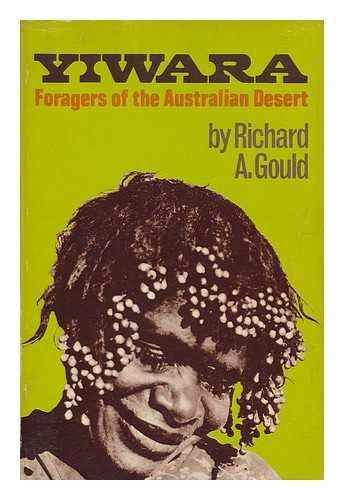 Yiwara Foragers of the Australian Desert, Gould, Richard