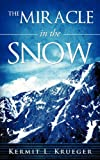 The Miracle in the Snow, Kermit L. Krueger, 1615797149