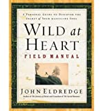 Wild at Heart Field Manual (Paperback) - Common