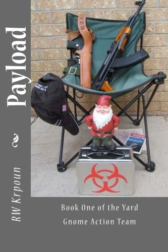 Payload: Book One of the Yard Gnome Action Team (Volume 1)
