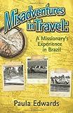 Misadventures in Travel, Paula Edwards, 1934749796