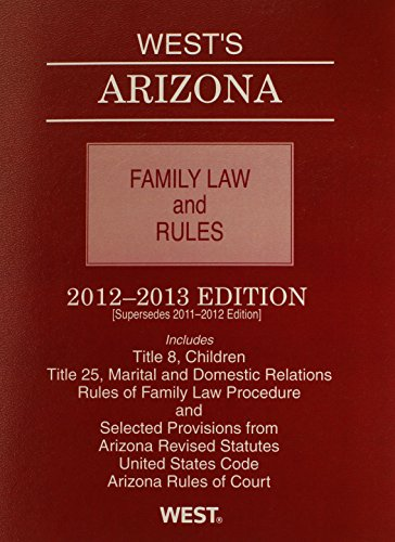 West's Arizona Family Law and Rules, 2012-2013 ed.