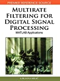 Multirate Filtering for Digital Signal Processing: MATLAB Applications